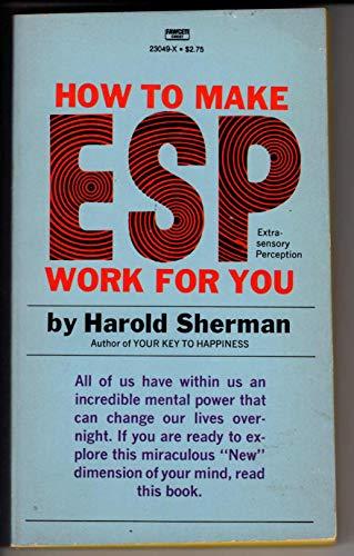 9780449230497: How To Make ESP Work For You: Extra -Sensory Perception