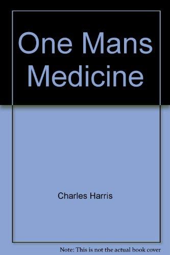 One Mans Medicine: Charles Harris