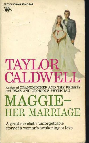 Maggie-Her Marriage: Taylor Caldwell