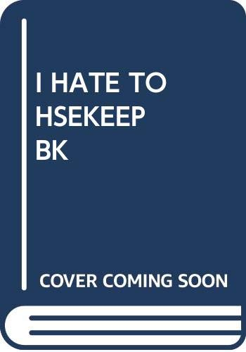 9780449231401: Title: The I Hate To Housekeep Book