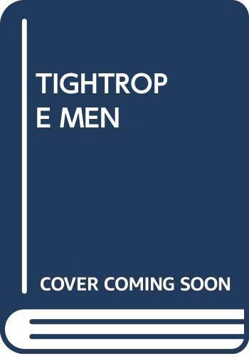 9780449231593: TIGHTROPE MEN