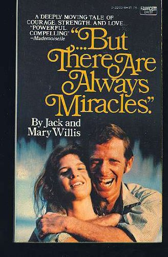 But There Are Always Miracles: Jack Willis