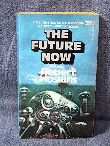 9780449232279: The Future Now