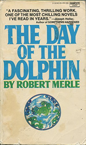 The Day of the Dolphin: Merle, Robert