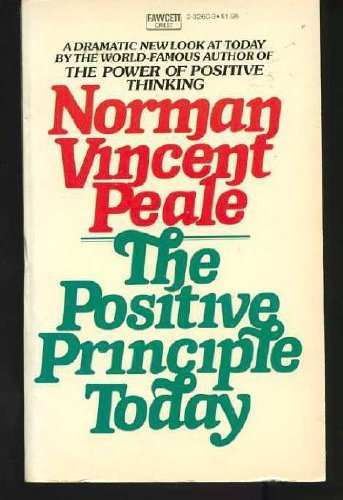 9780449232606: The Positive Principle Today: How to Renew and Sustain the Power of Positive Thinking