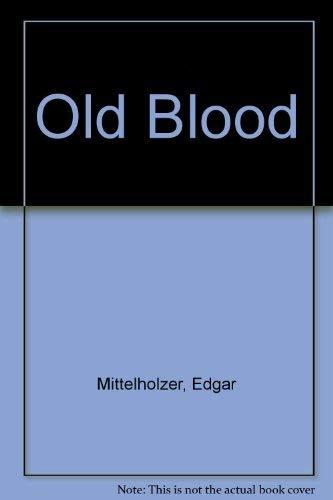 Old Blood: Mittelholzer, Edgar
