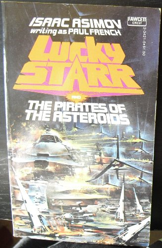 9780449234211: Lucky Starr and the Pirates of the Asteroids