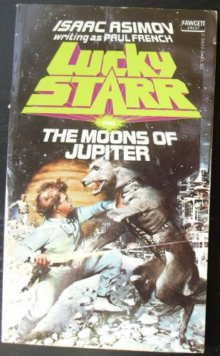 9780449234228: Lucky Starr & the Moons of Jupiter (Lucky Starr Ser.)
