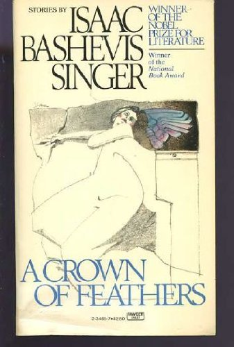 Crown of Feathers: Singer, Isaac Bashevis