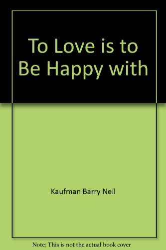 9780449234754: To Love is to Be Happy with