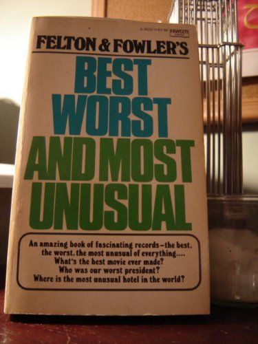9780449234853: Felton and Fowler's More Best, Worst, and Most Unusual
