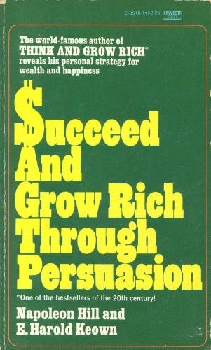9780449235188: Succeed and Grow Rich Through Persuasion