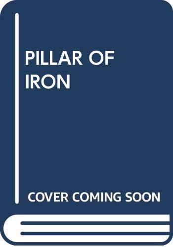 9780449235690: A Pillar of Iron