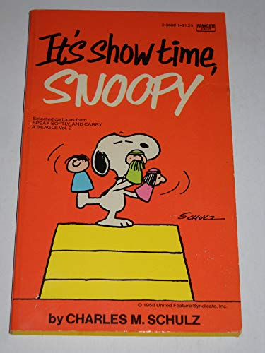 It's Show Time, Snoopy: Schulz, Charles m,