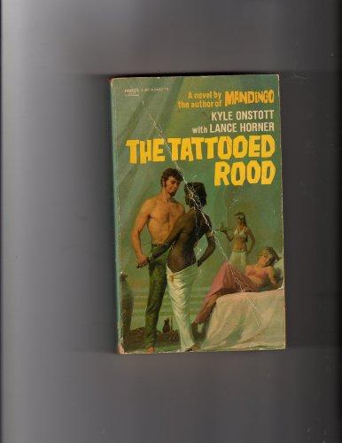 The Tattooed Rood: Onstott, Kyle with