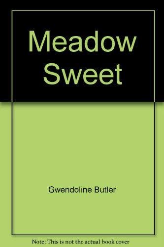Meadow Sweet: Gwendoline Butler