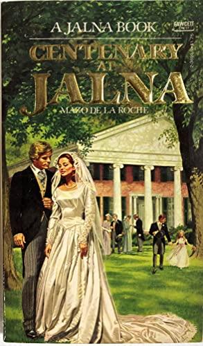 Centenary at Jalna (A Jalna Book): Mazo de la