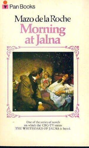 MORNING AT JALNA: Mazo de la