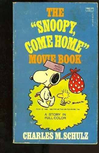 Snoopy Come Home Movie Book: Charles M. Schulz