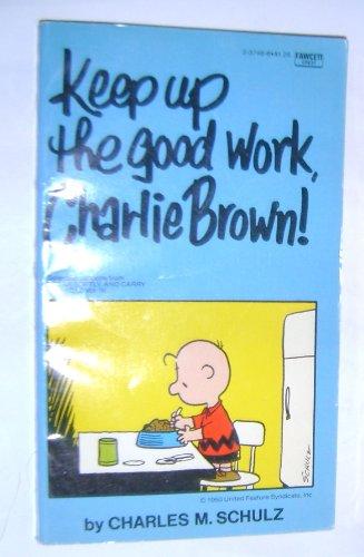 9780449237489: Keep Up the Good Work, Charlie Brown!