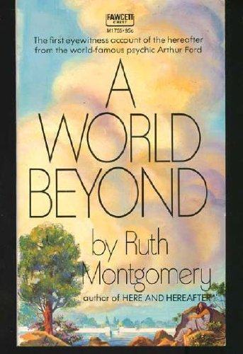 9780449237595: A world beyond;: A startling message from the eminent psychic Arthur Ford from beyond the grave,