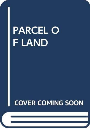 9780449237717: Parcel of Land