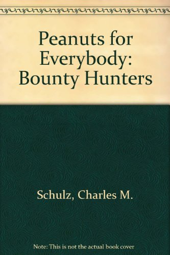 9780449237816: Peanuts for Everybody: Bounty Hunters