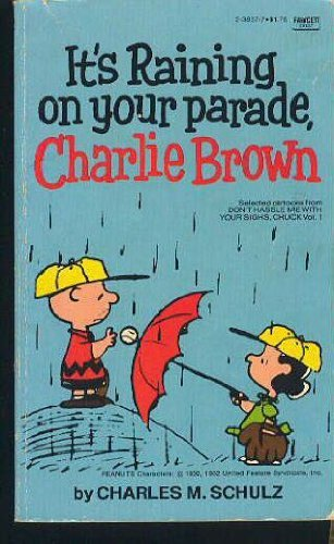 9780449238370: It's Raining on Your Parade, Charlie Brown