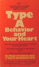 Type A Behavior and Your Heart: Meyer Friedman; Ray