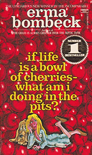 9780449238943: If Life is a Bowl of Cherries- What Am I Doing in the Pits?