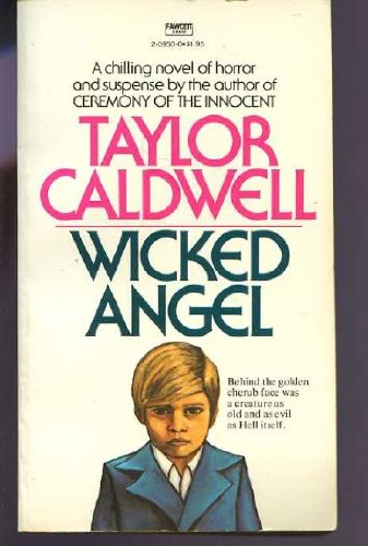 wicked angel by taylor caldwell Discover taylor caldwell quotes, biographical sketch, writings, social philosophy 1980 - wicked angel → hardcover 1980 - time no longer.