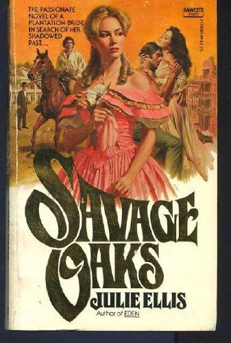 9780449239964: Savage Oaks