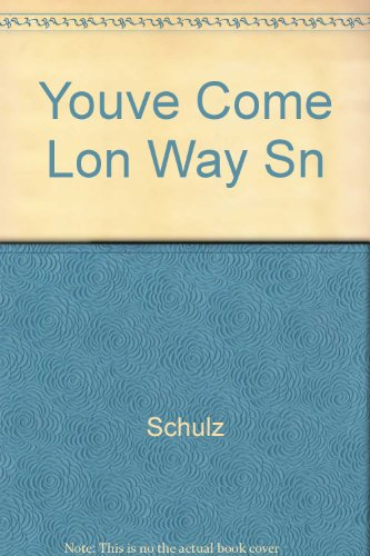 Youve Come Lon Way Sn (9780449240045) by Charles M. Schulz