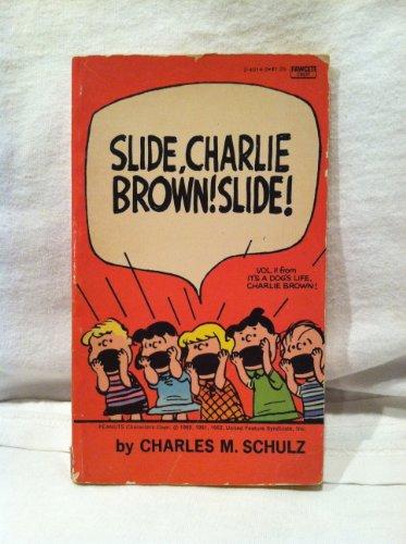 9780449240144: Slide, Charlie Brown! Slide! (Its a dogs life Charlie Brown!! Vol. 2)