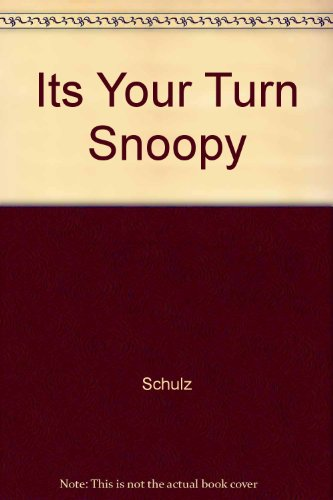 9780449240618: Its Your Turn Snoopy by Schulz