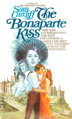 The Bonaparte Kiss by Sara Cardiff 1979: Sara Cardiff