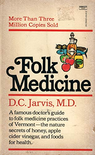 Folk Medicine: D.C. Jarvis, M.