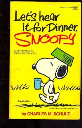 9780449241837: Let's Hear It for Dinner, Snoopy