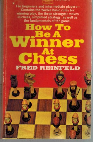 BE A WINNER AT CHESS: Reinfeld, Fred