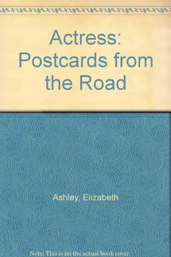 9780449242230: Actress: Postcards from the Road
