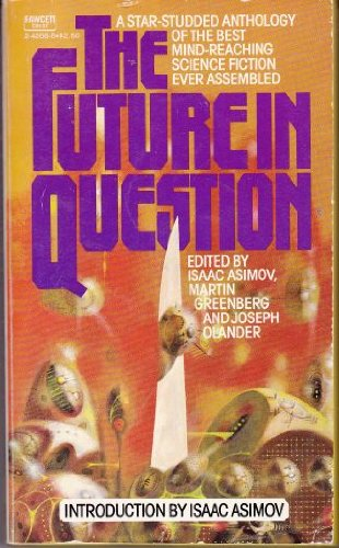 THE FUTURE IN QUESTION: Asimov, Isaac; Greenberg,
