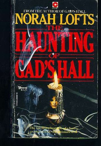 The Haunting of Gad's Hall: Norah Lofts