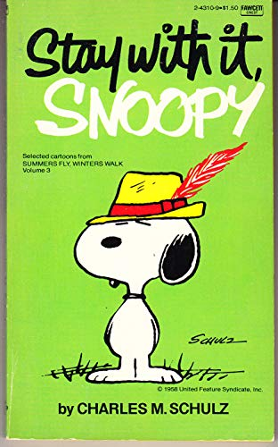 9780449243107: Stay With It, Snoopy (Selected Cartoons From Summers Fly, Winters Walk, Volume 3)