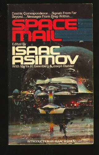 Space Mail : I Never Ast No: Asimov, Isaac (editor);