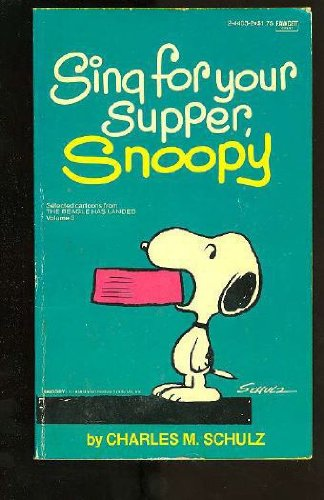 SING FOR YOUR SUPPER, SNOOPY.