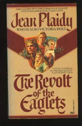 REVOLT OF THE EAGLETS (The Plantagenet Saga): Plaidy, Jean