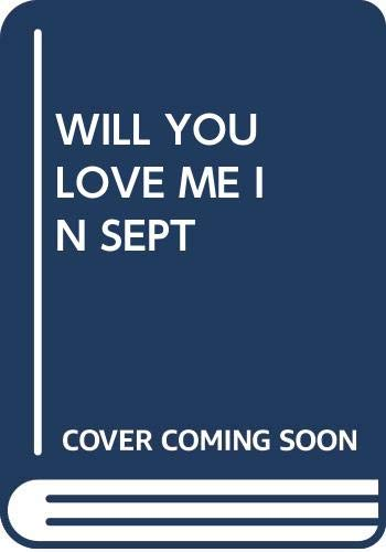 9780449245064: Will You Love Me in September