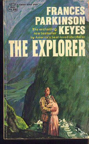 The Explorer (0449279103) by Frances Parkinson Keyes