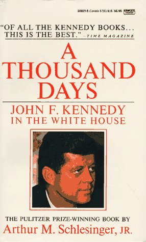 9780449300213: A Thousand Days: John F. Kennedy in the White House