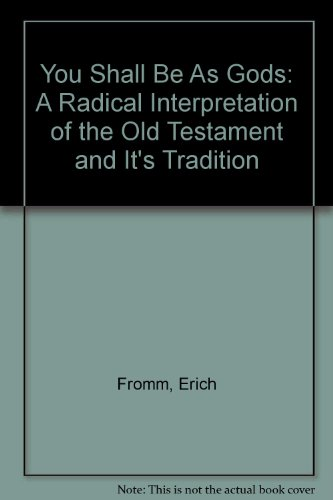 9780449300428: You Shall Be As Gods: A Radical Interpretation of the Old Testament and It's Tradition